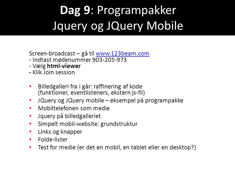 Dag 9: Programpakker Jquery og JQuery Mobile