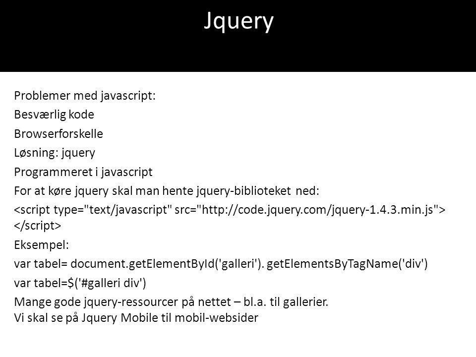 Jquery Problemer med javascript: Besværlig kode Browserforskelle