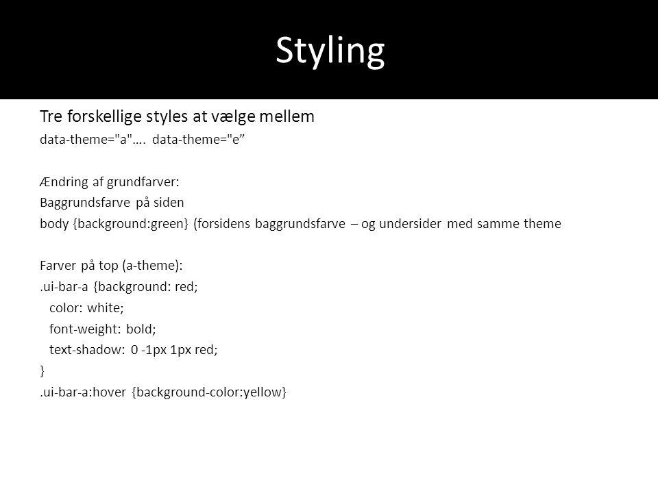 Styling Tre forskellige styles at vælge mellem
