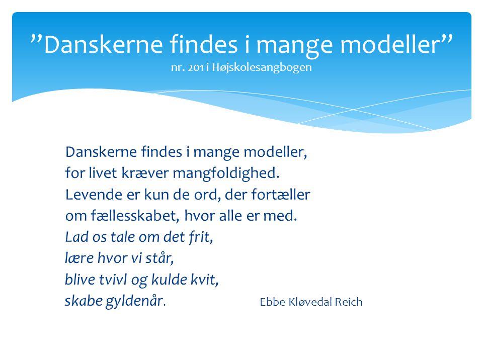 Danskerne findes i mange modeller nr. 201 i Højskolesangbogen