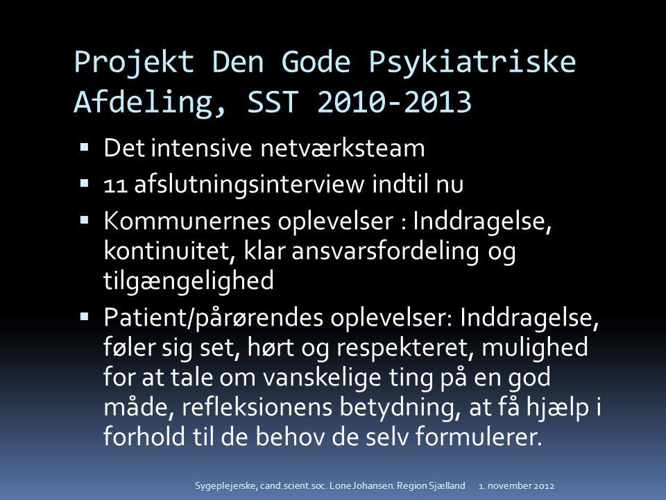 Projekt Den Gode Psykiatriske Afdeling, SST 2010-2013