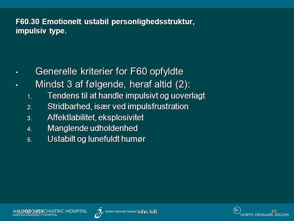 F60.30 Emotionelt ustabil personlighedsstruktur, impulsiv type.
