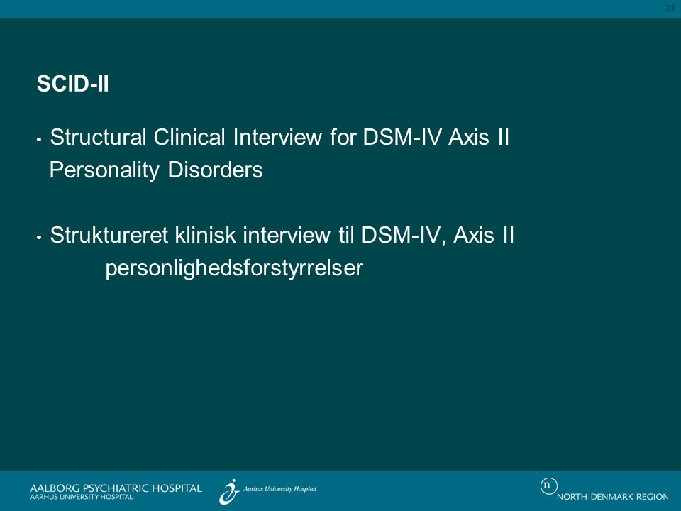 SCID-II Structural Clinical Interview for DSM-IV Axis II. Personality Disorders. Struktureret klinisk interview til DSM-IV, Axis II.