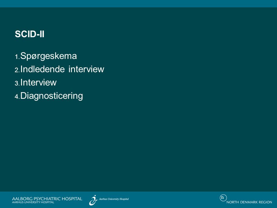 SCID-II Spørgeskema Indledende interview Interview Diagnosticering