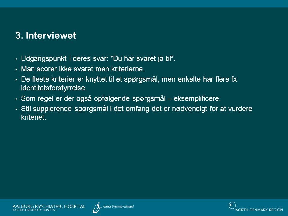 3. Interviewet Udgangspunkt i deres svar: Du har svaret ja til .