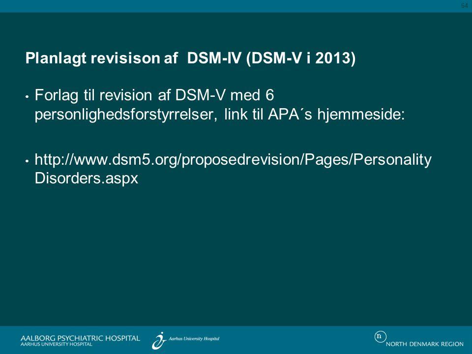Planlagt revisison af DSM-IV (DSM-V i 2013)
