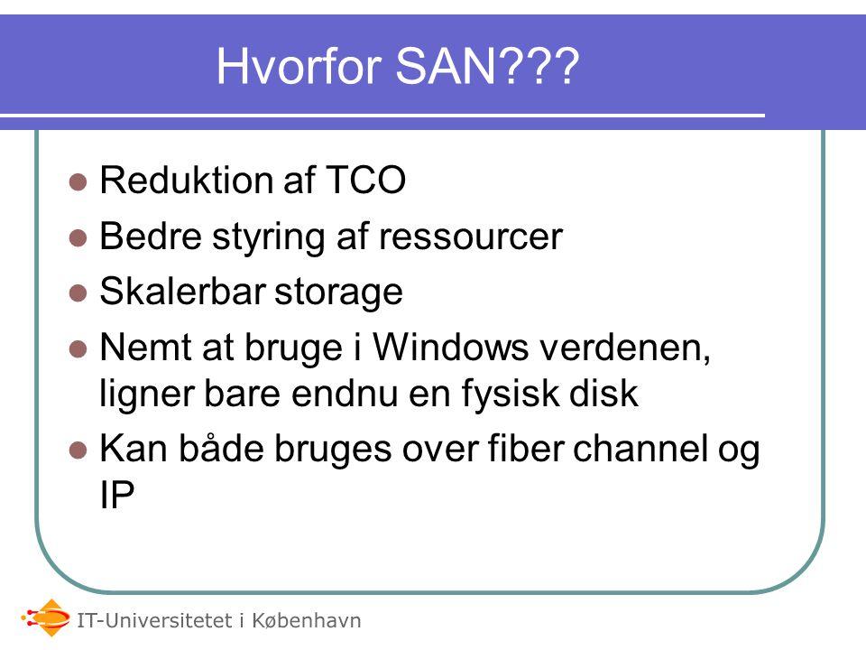 Hvorfor SAN Reduktion af TCO Bedre styring af ressourcer