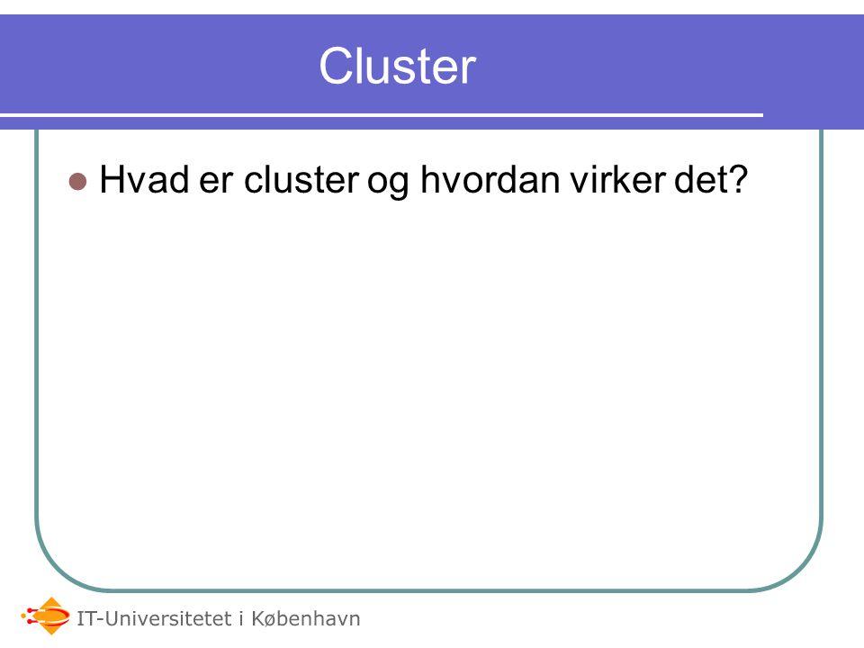 Cluster Hvad er cluster og hvordan virker det