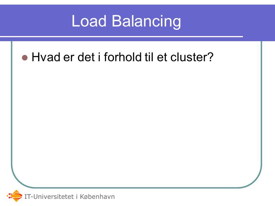 Load Balancing Hvad er det i forhold til et cluster