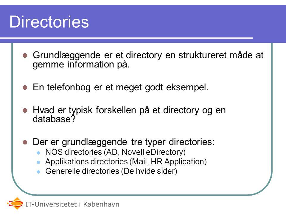 05-04-2017 Directories. Grundlæggende er et directory en struktureret måde at gemme information på.