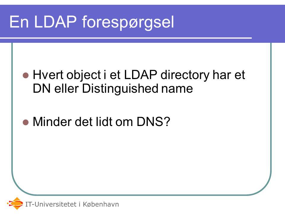 05-04-2017 En LDAP forespørgsel. Hvert object i et LDAP directory har et DN eller Distinguished name.
