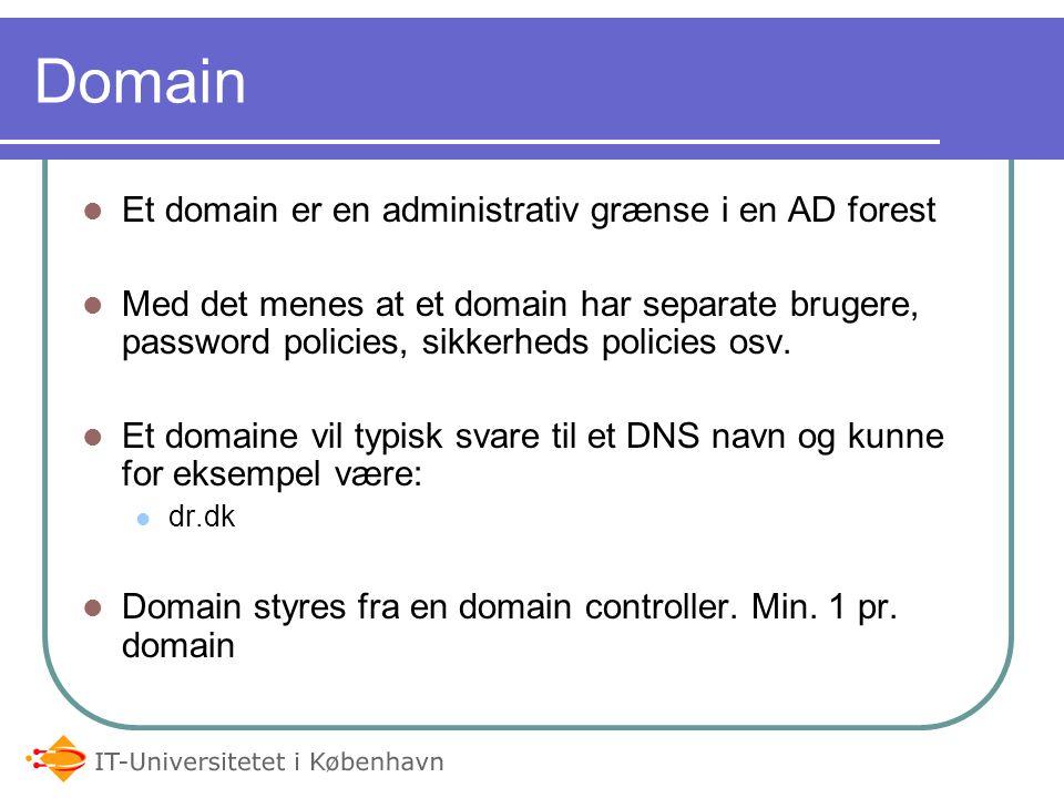 Domain Et domain er en administrativ grænse i en AD forest