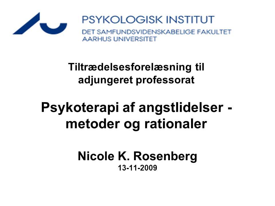 Tiltrædelsesforelæsning til adjungeret professorat Psykoterapi af angstlidelser - metoder og rationaler