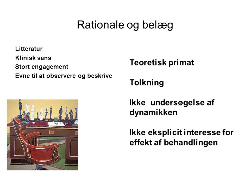 Rationale og belæg Teoretisk primat Tolkning