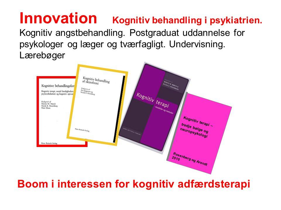 Innovation Kognitiv behandling i psykiatrien. Kognitiv angstbehandling