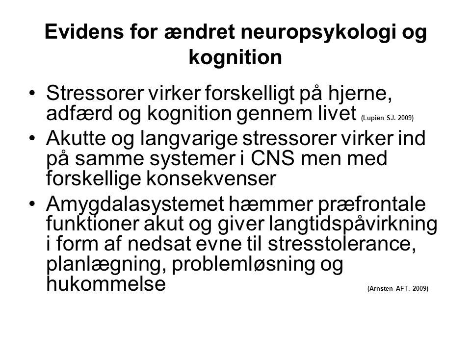 Evidens for ændret neuropsykologi og kognition