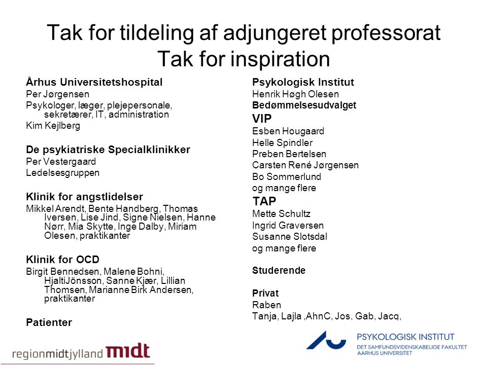 Tak for tildeling af adjungeret professorat Tak for inspiration