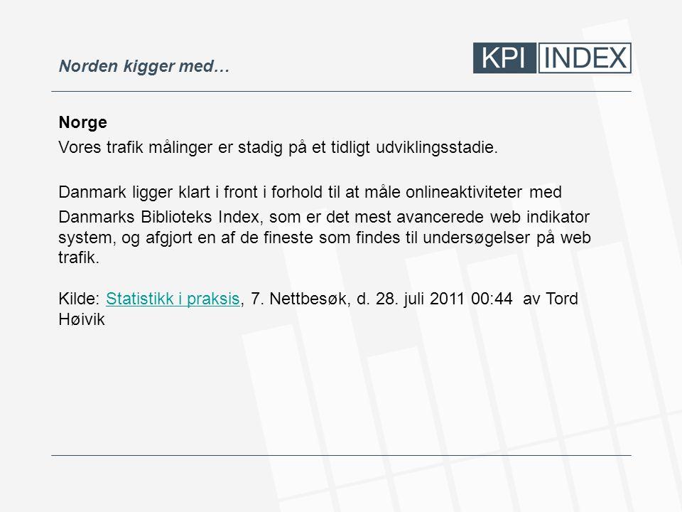 Norden kigger med… Norge. Vores trafik målinger er stadig på et tidligt udviklingsstadie.