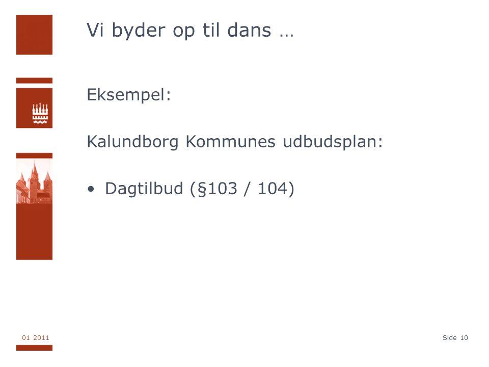 Vi byder op til dans … Eksempel: Kalundborg Kommunes udbudsplan: