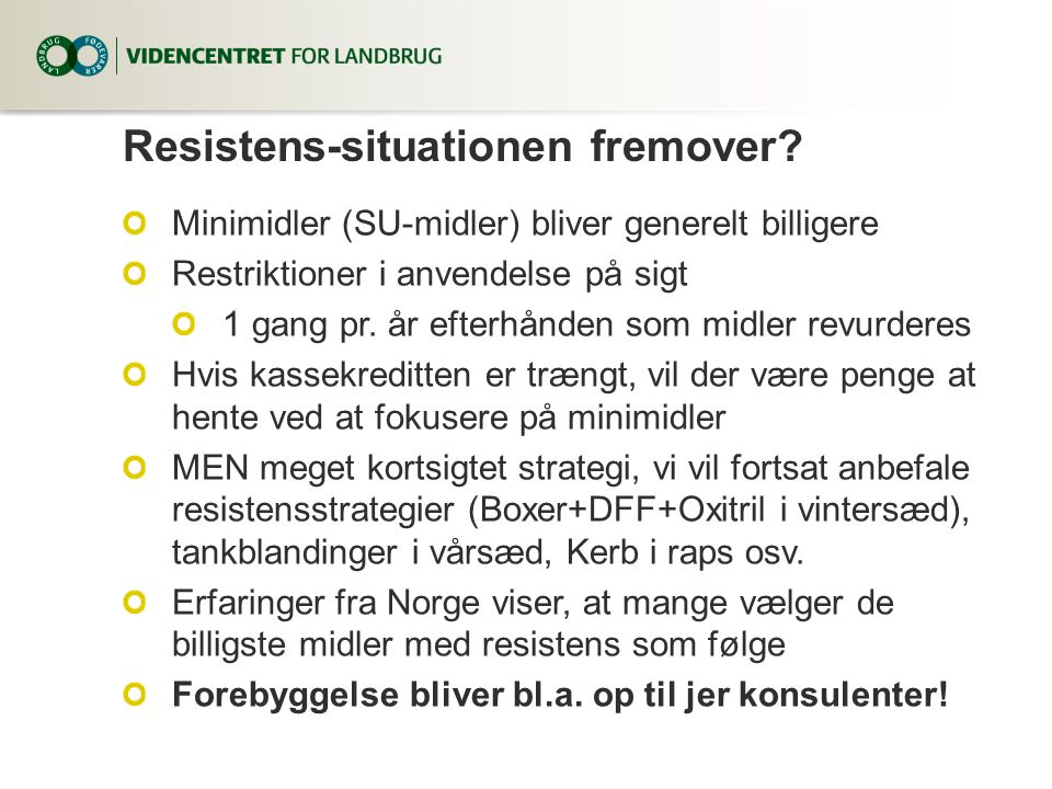 Resistens-situationen fremover