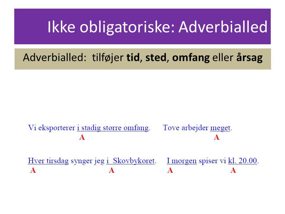 Ikke obligatoriske: Adverbialled