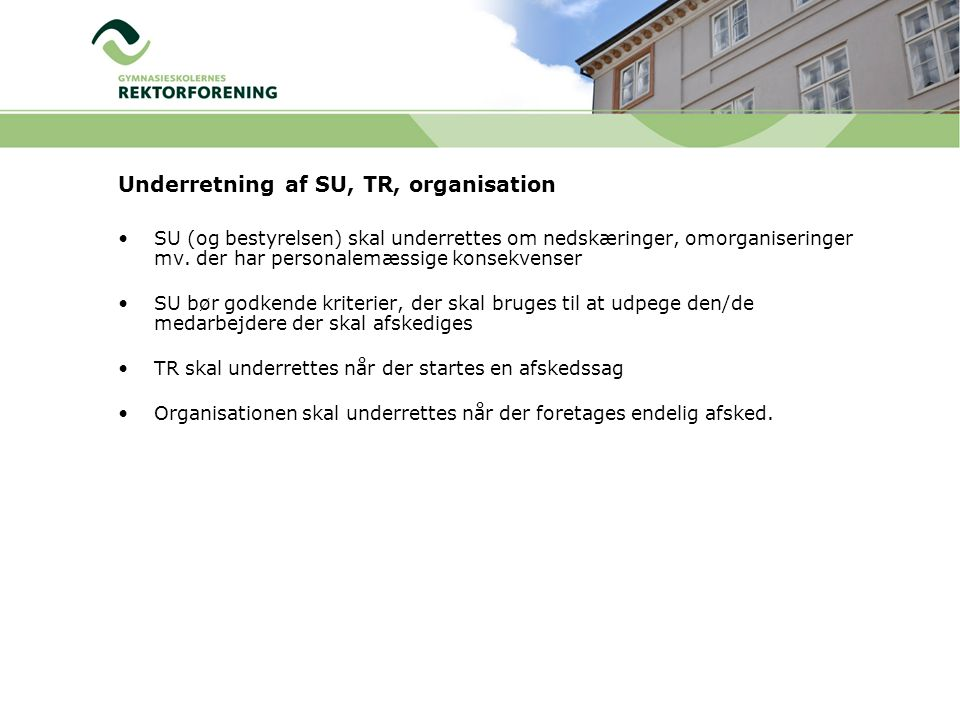 Underretning af SU, TR, organisation