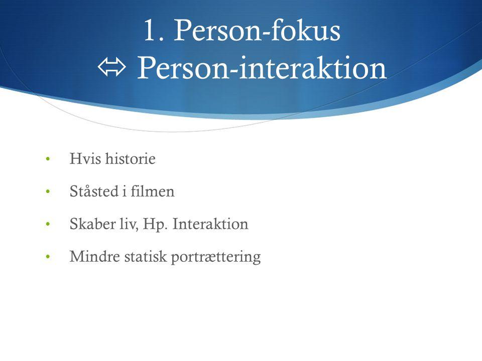 1. Person-fokus  Person-interaktion