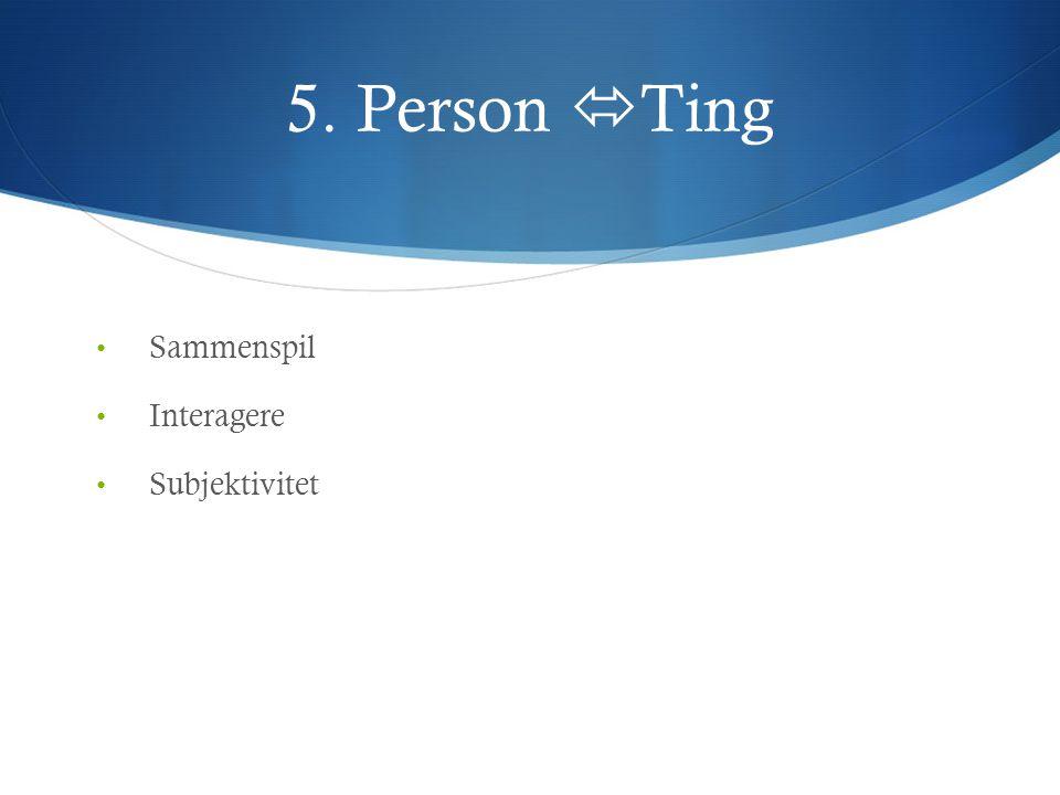 5. Person Ting Sammenspil Interagere Subjektivitet