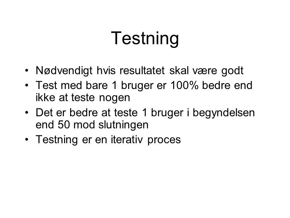 Testning Nødvendigt hvis resultatet skal være godt