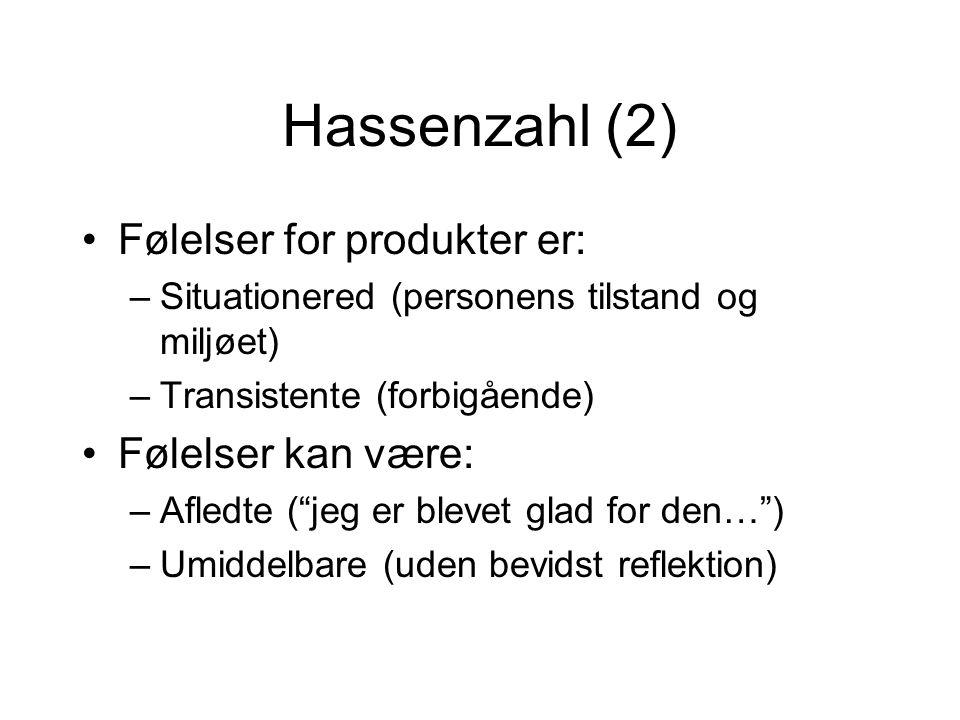 Hassenzahl (2) Følelser for produkter er: Følelser kan være: