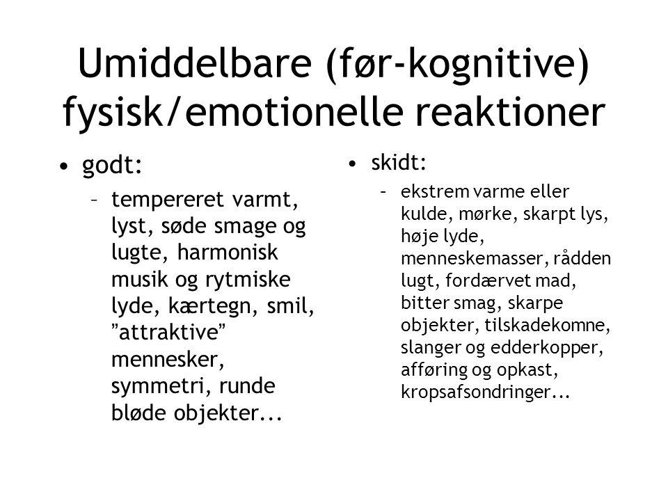 Umiddelbare (før-kognitive) fysisk/emotionelle reaktioner