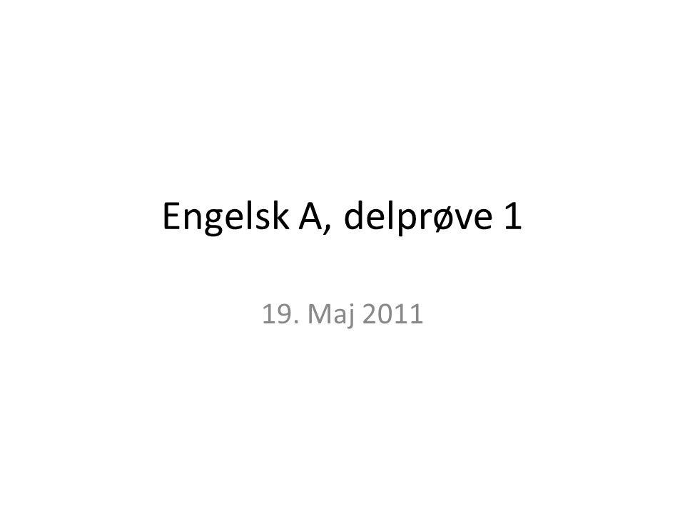 Engelsk A, delprøve 1 19. Maj 2011