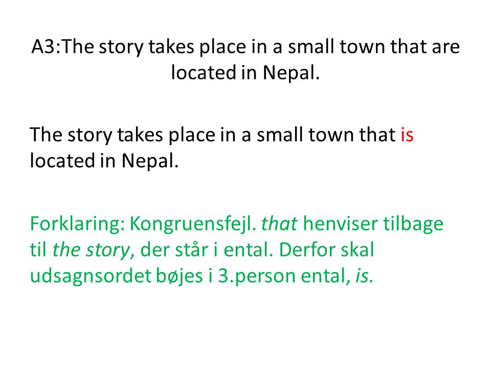 A3:The story takes place in a small town that are located in Nepal.