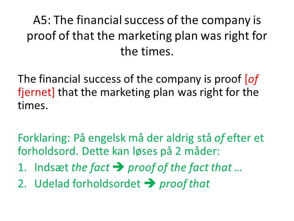 A5: The financial success of the company is proof of that the marketing plan was right for the times.