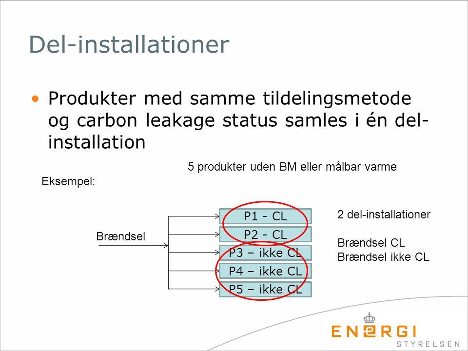 Del-installationer Produkter med samme tildelingsmetode og carbon leakage status samles i én del-installation.