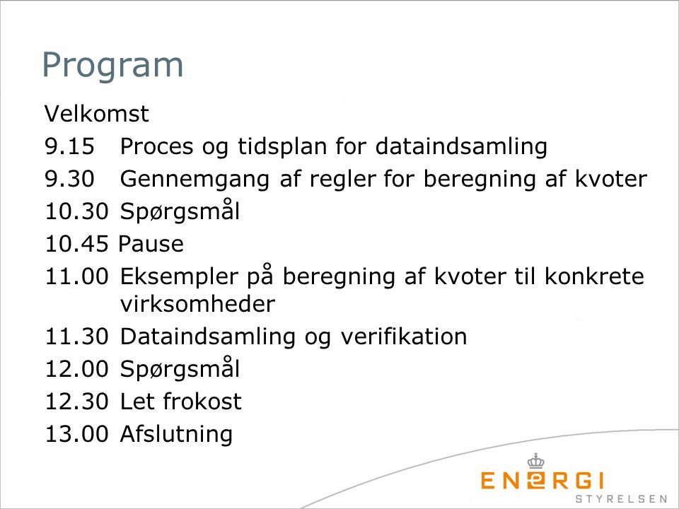 Program Velkomst 9.15 Proces og tidsplan for dataindsamling