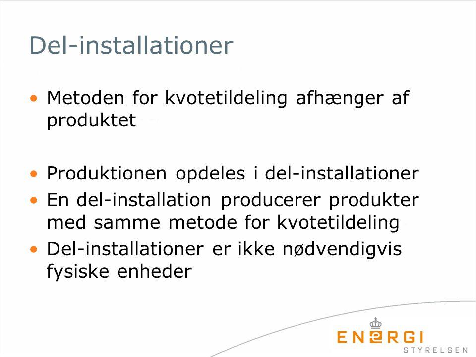 Del-installationer Metoden for kvotetildeling afhænger af produktet