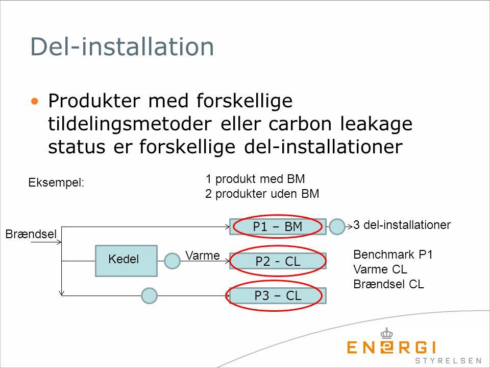 Del-installation Produkter med forskellige tildelingsmetoder eller carbon leakage status er forskellige del-installationer.