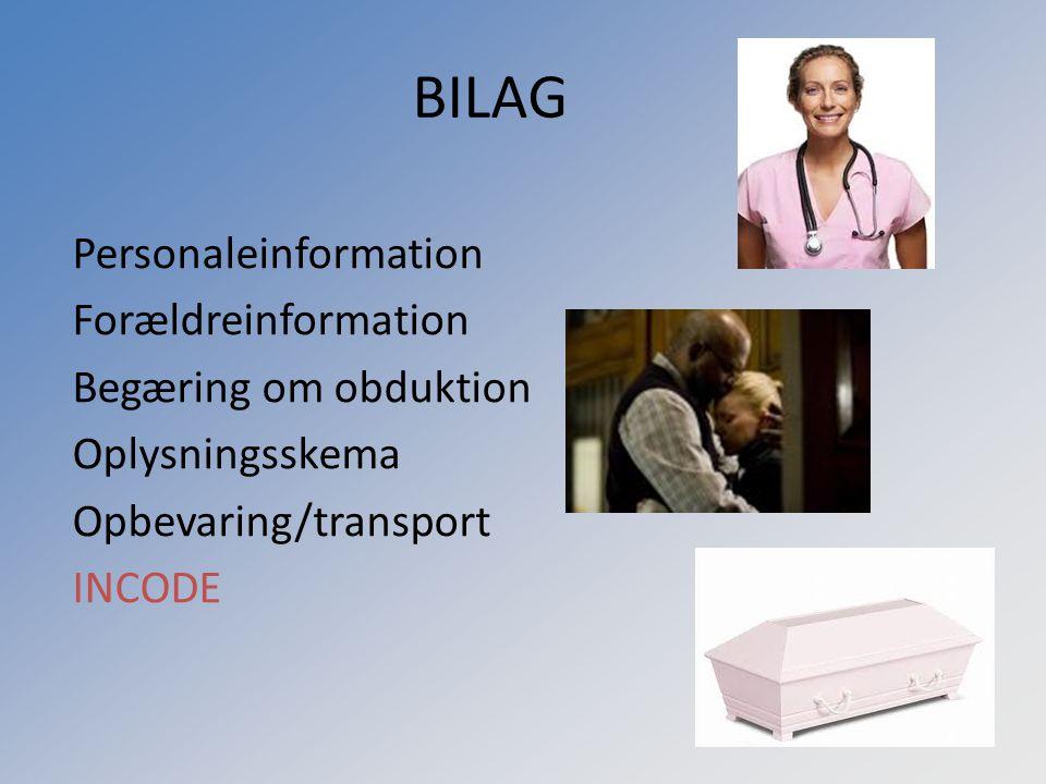 BILAG Personaleinformation Forældreinformation Begæring om obduktion