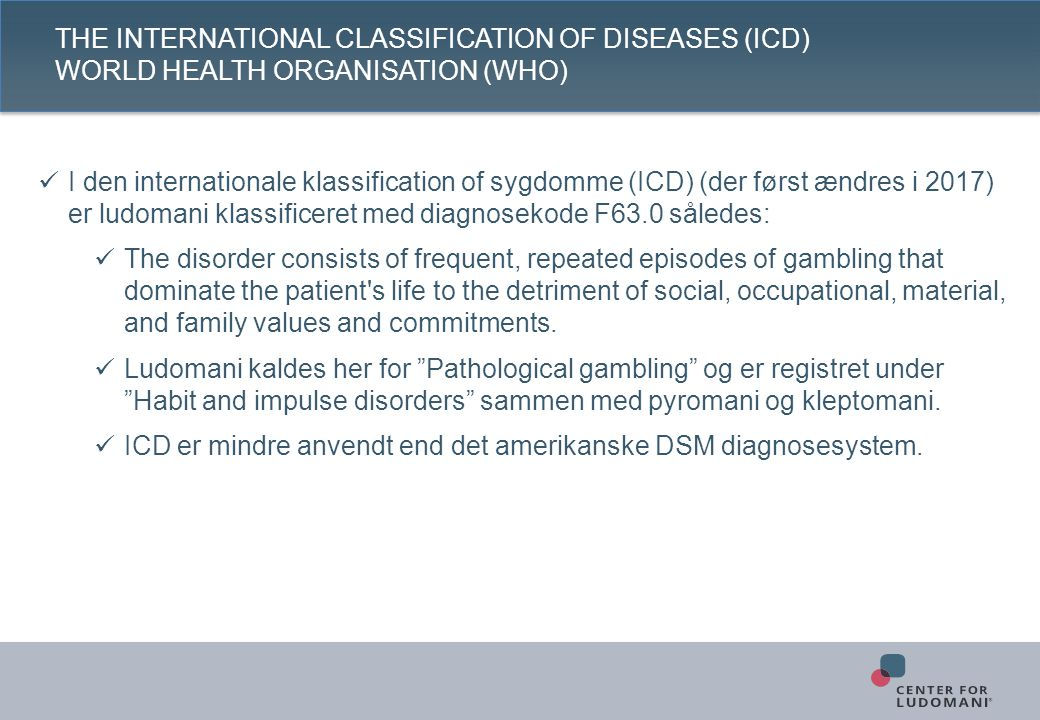 The International Classification of Diseases (ICD) World Health Organisation (WHO)