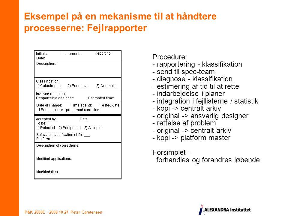 Eksempel på en mekanisme til at håndtere processerne: Fejlrapporter