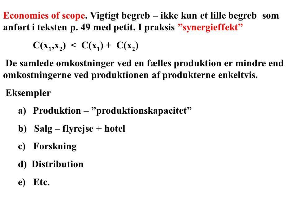 Economies of scope. Vigtigt begreb – ikke kun et lille begreb som anført i teksten p. 49 med petit. I praksis synergieffekt