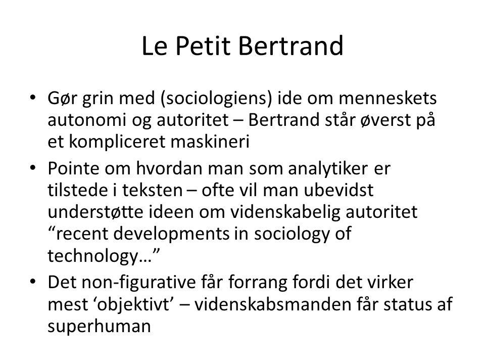 Le Petit Bertrand Gør grin med (sociologiens) ide om menneskets autonomi og autoritet – Bertrand står øverst på et kompliceret maskineri.