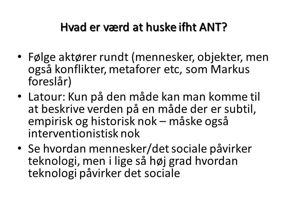 Hvad er værd at huske ifht ANT