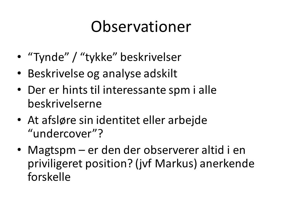 Observationer Tynde / tykke beskrivelser