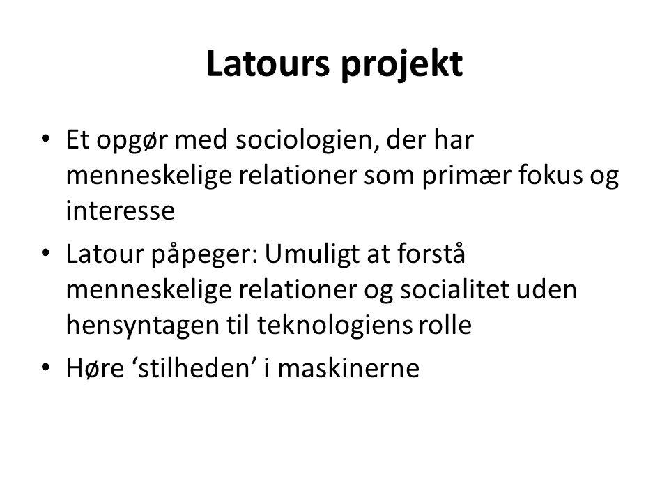 Latours projekt Et opgør med sociologien, der har menneskelige relationer som primær fokus og interesse.