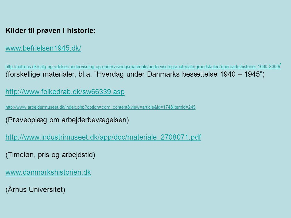 Kilder til prøven i historie: www.befrielsen1945.dk/