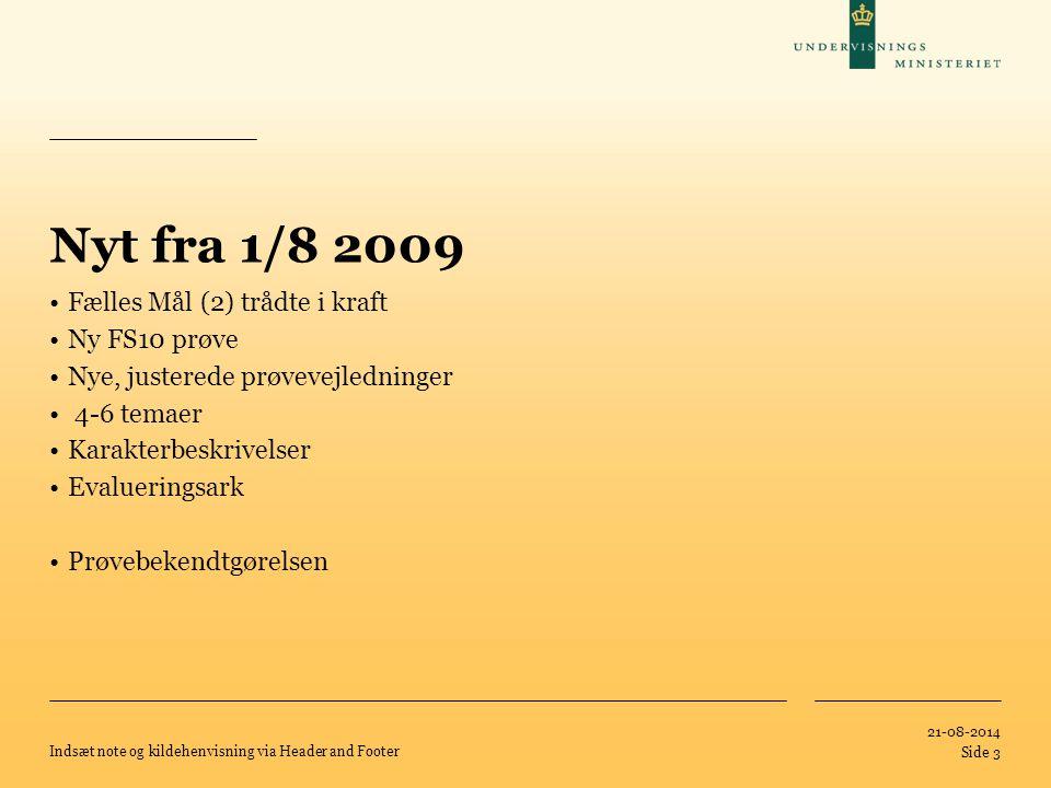 Nyt fra 1/8 2009 Fælles Mål (2) trådte i kraft Ny FS10 prøve