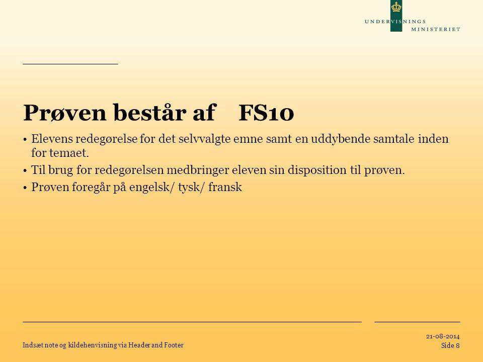 Prøven består af FS10 Elevens redegørelse for det selvvalgte emne samt en uddybende samtale inden for temaet.