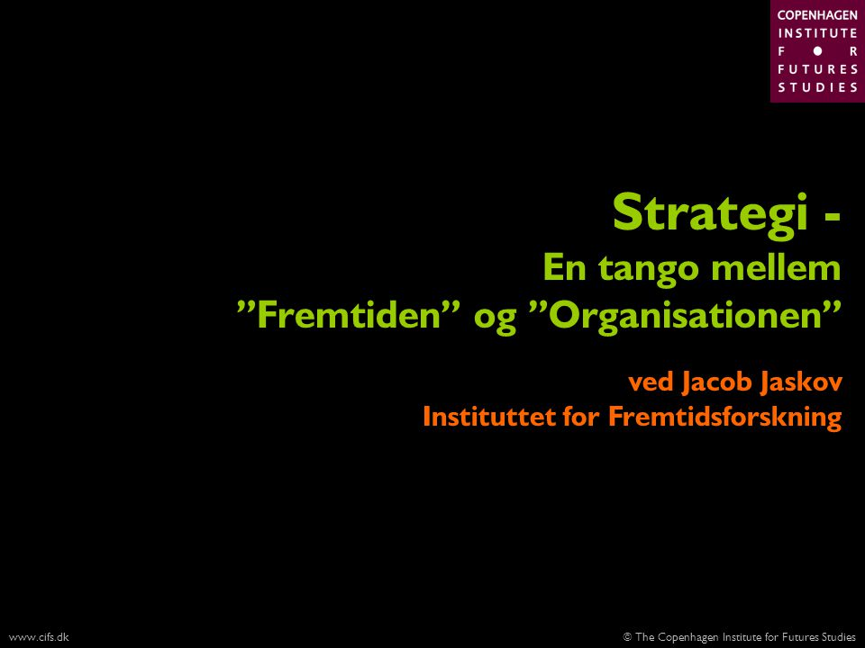 Strategi - En tango mellem Fremtiden og Organisationen